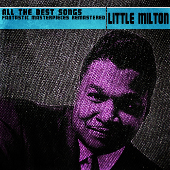 Little Milton - All the Best Songs