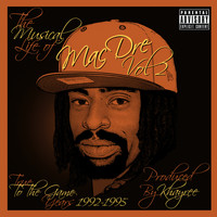 Mac Dre - The Musical Life of Mac Dre Vol 2 - True to the Game Years: 1992-1995 (Explicit)
