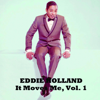 Eddie Holland - It Moves Me, Vol. 1