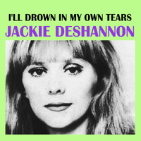 Jackie DeShannon - I'll Drown In My Own Tears
