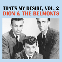Dion & The Belmonts - That's My Desire, Vol. 2