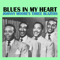 Johnny Moore's Three Blazers - Blues In My Heart