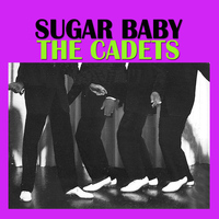 The Cadets - Sugar Baby