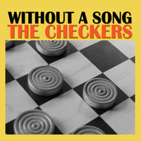 The Checkers - Without A Song