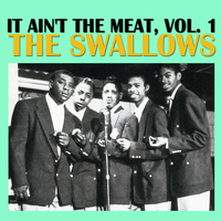 The Swallows - It Ain't The Meat, Vol. 1