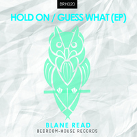 Blane Read - Hold On / Guess What