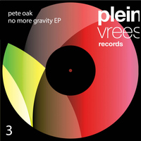Pete Oak - No More Gravity EP