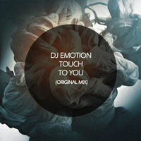 Dj Emotion - Touch To You