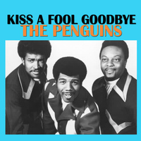 The Penguins - Kiss A Fool Goodbye