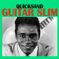 Guitar Slim - Quicksand