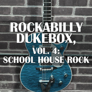 Various Artists - Rockabilly Dukebox, Vol. 4: School House Rock