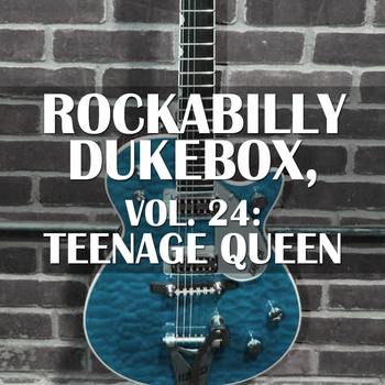 Various Artists - Rockabilly Dukebox, Vol. 24: Teenage Queen