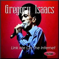 Gregory Isaacs - Link Me On the Internet