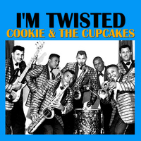 Cookie & The Cupcakes - I'm Twisted