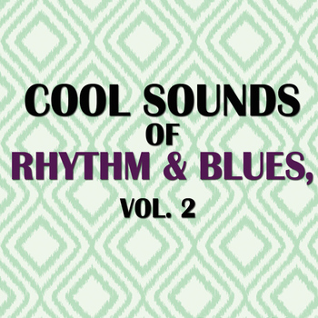 Various Artists - Cool Sounds Of Rhythm & Blues, Vol. 2