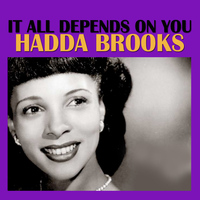 Hadda Brooks - It All Depends On You