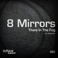8 Mirrors - There In The Fog