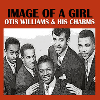 Otis Williams & His Charms - Image Of A Girl