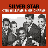 Otis Williams & His Charms - Silver Star