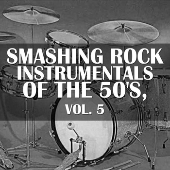 Various Artists - Smashing Rock Instrumentals Of The 50's, Vol. 5