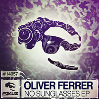 Oliver Ferrer - No Sunglasses EP