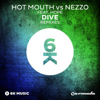 Hot Mouth vs Nezzo feat. Hope - Dive (Remixes)