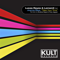 "Lucas Reyes - Kult Records Presents ""Take Your Time"""