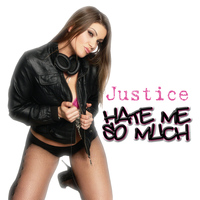Justice - Hate Me so Much
