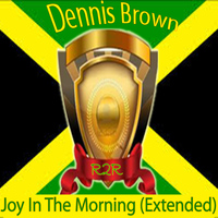 Dennis Brown - Joy in the Morning (Extended)