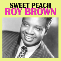 Roy Brown - Sweet Peach