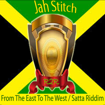 Jah Stitch - From the East to the West / Satta Riddim