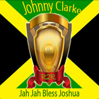 Johnny Clarke - Jah Jah Bless Joshua