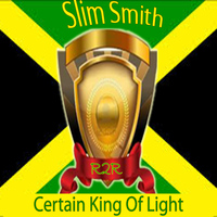 Slim Smith - Certain King of Light