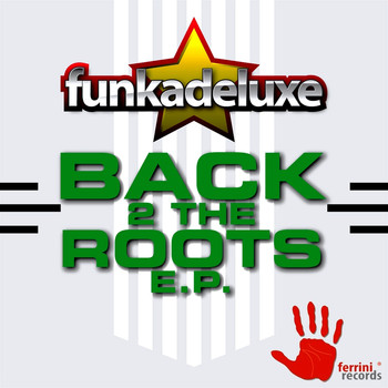 Funkadeluxe - Back 2 the Roots Ep
