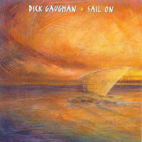 Dick Gaughan - Sail On