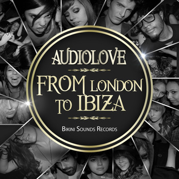 Audiolove - From London to Ibiza