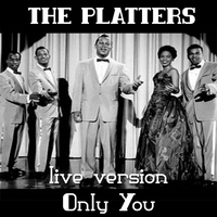 The Platters - Only You (Live Version)