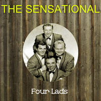 Four Lads - The Sensational Four Lads