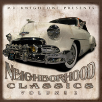 Mr. Knightowl - Neighborhood Classics Vol.2 (Explicit)