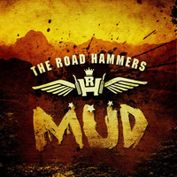 The Road Hammers - Mud
