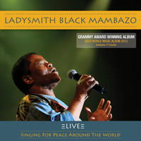 Ladysmith Black Mambazo - Live: Singing for Peace Around the World