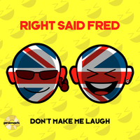 Right Said Fred - Don't Make Me Laugh