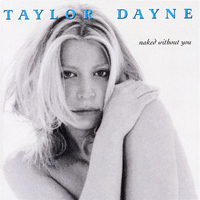 Taylor Dayne - Naked Without You
