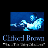 Clifford Brown - What Is This Thing Called Love?