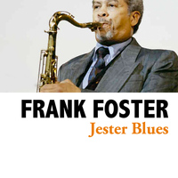 Frank Foster - Jester Blues