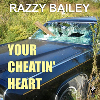 Razzy Bailey - Your Cheatin' Heart