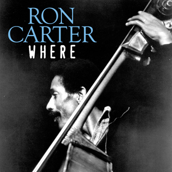 Ron Carter - Where