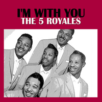 The 5 Royales - I'm with You