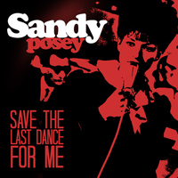 Sandy Posey - Save the Last Dance for Me - Single