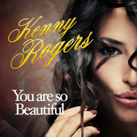 Kenny Rogers - You Are so Beautiful - Single